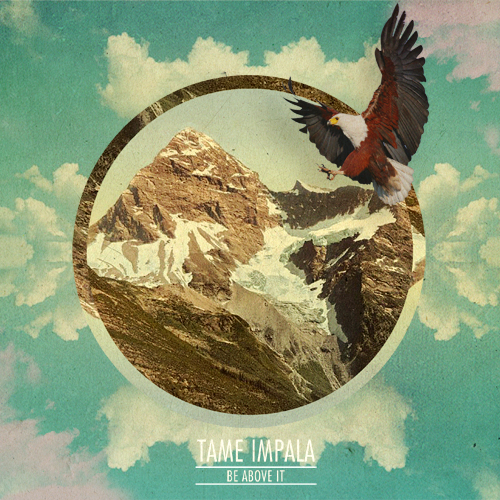 Tame Impala Be Above It Ted Deacey Design